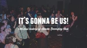 an_oral_history_of_blocks_recording_club